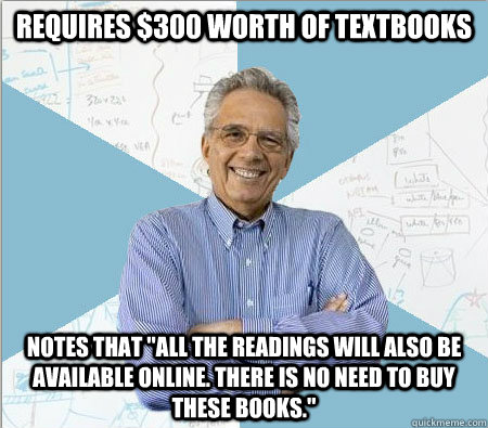 Requires $300 worth of textbooks Notes that