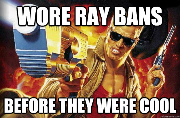 ray ban meme  wore ray bans before they were cool