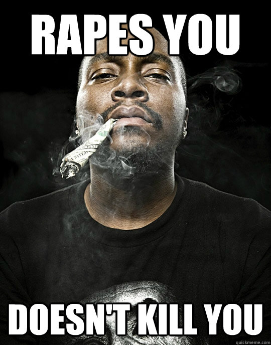 Rapes you doesn't kill you