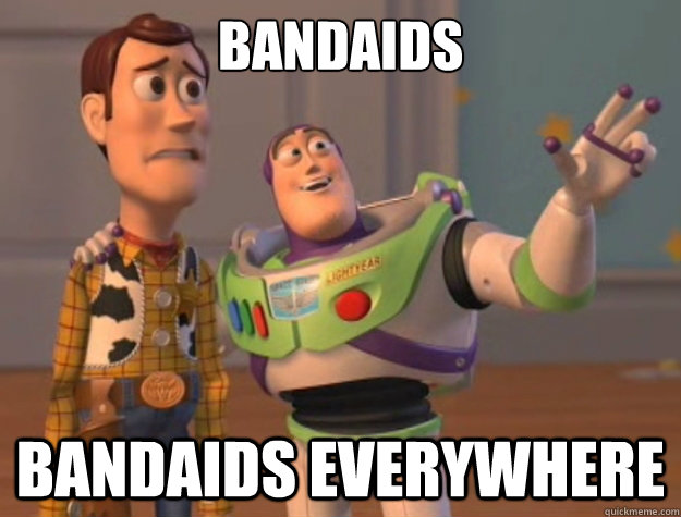 Bandaids Bandaids everywhere