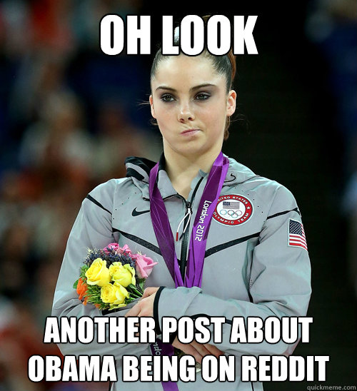 Oh look Another post about Obama being on Reddit - Oh look Another post about Obama being on Reddit  McKayla Not Impressed