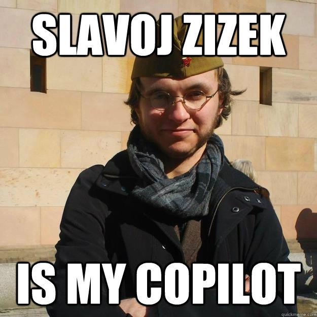 SLAVOJ ZIZEK IS MY COPILOT