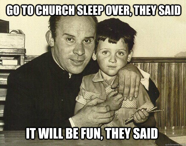 go To church sleep over, they said It will be fun, they said  creepy priest