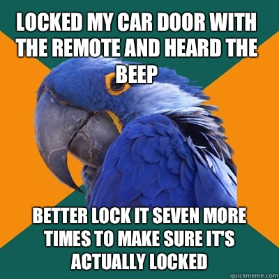 Locked my car door with the remote and heard the beep Better