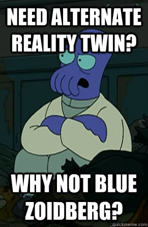 Need alternate reality twin? why not blue zoidberg? - Need alternate reality twin? why not blue zoidberg?  Why Not Blue Zoidberg