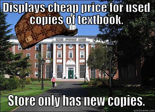 Scumbag College - DISPLAYS CHEAP PRICE FOR USED COPIES OF TEXTBOOK. STORE ONLY HAS NEW COPIES. Scumbag University