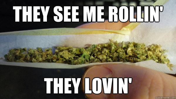 They see me rollin' They lovin' - They see me rollin' They lovin'  Misc