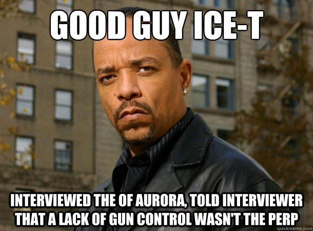 good guy Ice-T interviewed the of aurora, told interviewer that a lack of gun control wasn't the perp