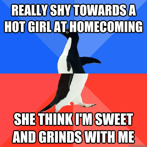 really shy towards a hot girl at homecoming she think i'm sweet and grinds with me - really shy towards a hot girl at homecoming she think i'm sweet and grinds with me  Socially Awkward Awesome Penguin