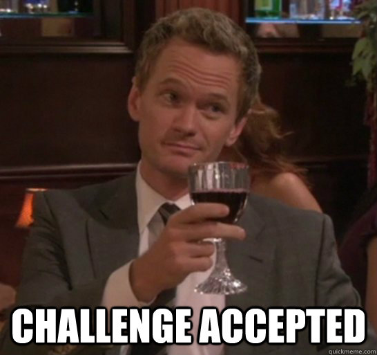 challenge accepted -  challenge accepted  Barney chileno