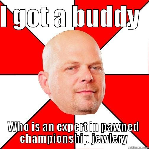 Ohio State Scumbags - I GOT A BUDDY   WHO IS AN EXPERT IN PAWNED CHAMPIONSHIP JEWLERY Pawn Star