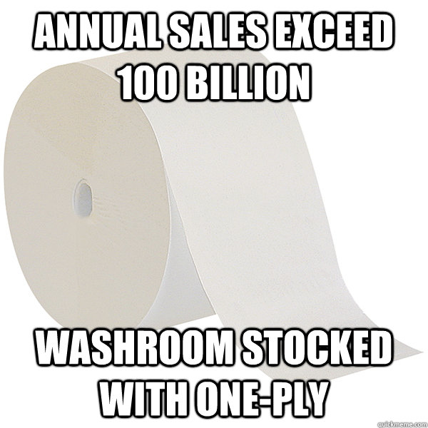 Annual sales exceed 100 Billion Washroom stocked with one-ply - Annual sales exceed 100 Billion Washroom stocked with one-ply  Misc