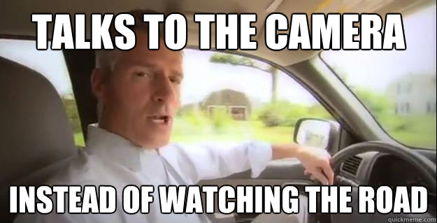 Talks to the camera Instead of watching the road - Talks to the camera Instead of watching the road  Scumbag Scott Brown