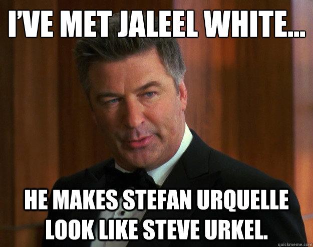 I've met Jaleel White... He makes Stefan Urquelle look like Steve Urkel. - I've met Jaleel White... He makes Stefan Urquelle look like Steve Urkel.  Alec Baldwin