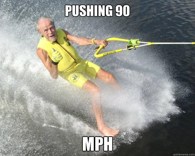 PUSHING 90 MPH