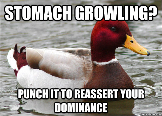 Stomach growling? Punch it to reassert your dominance - Stomach growling? Punch it to reassert your dominance  Malicious Advice Mallard