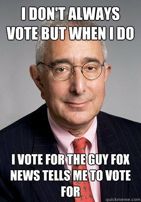 I don't always vote but when I do  I vote for the guy Fox News tells me to vote for