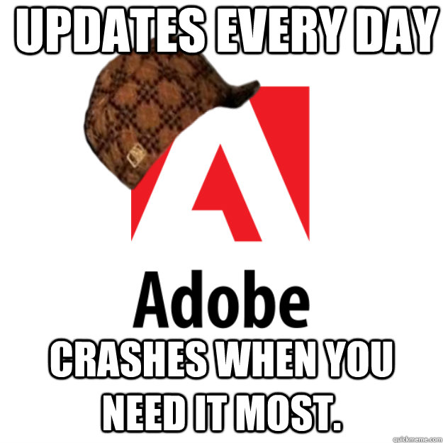 Updates every day crashes when you need it most.