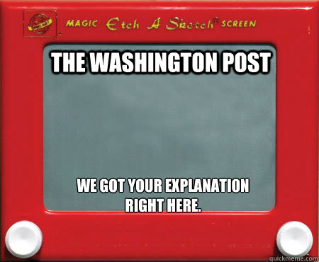 The Washington Post We got your explanation  right here.  Good Guy Etch A Sketch