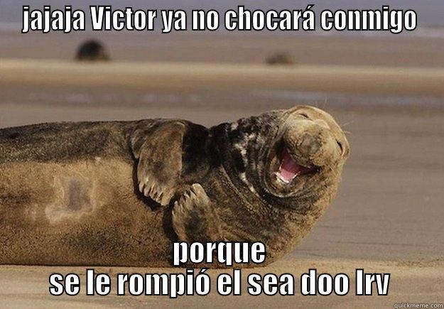 JAJAJA VICTOR YA NO CHOCARÁ CONMIGO PORQUE SE LE ROMPIÓ EL SEA DOO LRV Sea Lion Brian