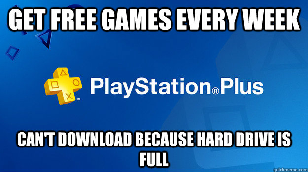 Get free games every week Can't download because hard drive is full - Get free games every week Can't download because hard drive is full  Misc