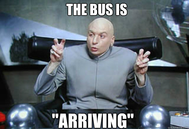 the bus is