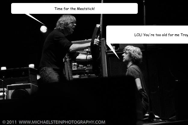 Time for the Meatstick! LOL! You're too old for me Troy!