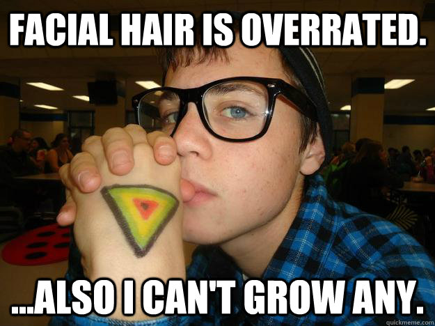 Prime Facial Hair Is Overrated Also I Cant Grow Any Hipster Hairstyle Inspiration Daily Dogsangcom