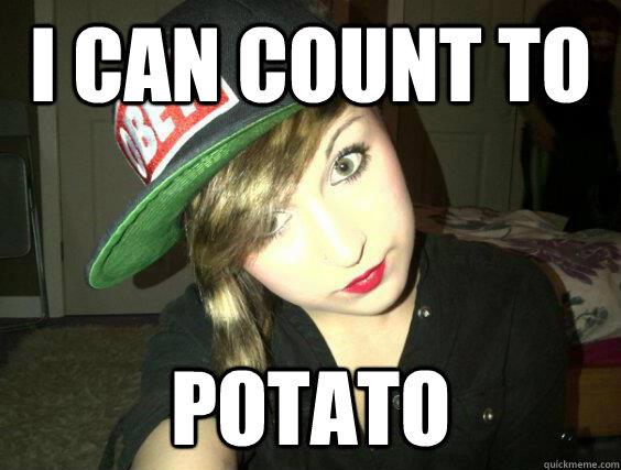I can count to Potato - Misc - quickmeme