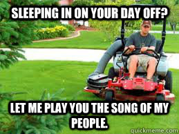 song of my people-lawnmower memes | quickmeme