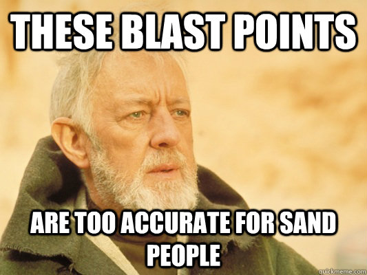 These Blast Points Are too accurate for Sand People - These Blast Points Are too accurate for Sand People  Obi Wan