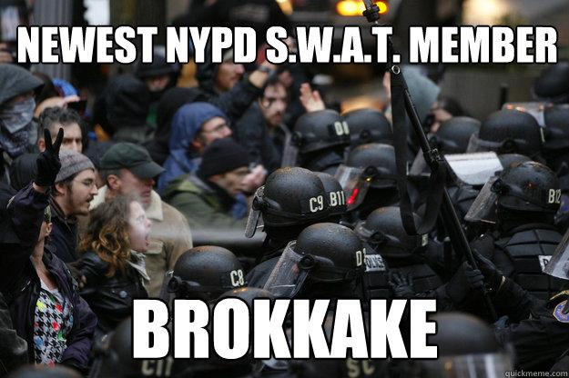 90709e2ad63807976536d5204ccd19021f3d89fed6cd6808e0653cc1a199c237 brokkake swat memes quickmeme,Swat Meme