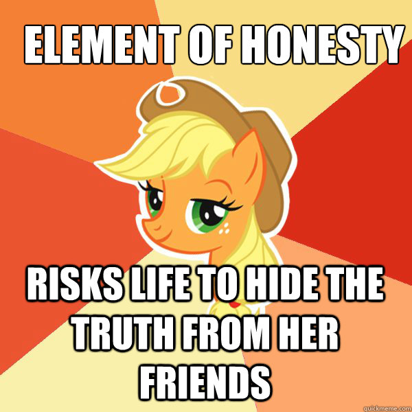 Element of Honesty Risks life to hide the truth from her friends - Element of Honesty Risks life to hide the truth from her friends  Applejack