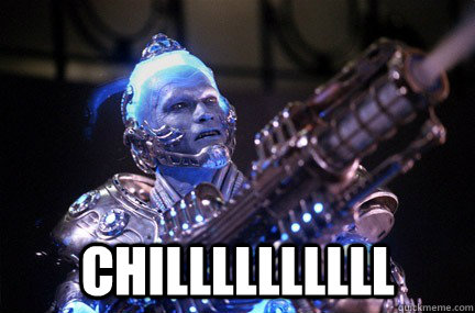 CHILLLLLLLLLL  Bad Pun Mr Freeze