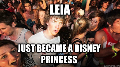 Leia Just became a disney princess - Leia Just became a disney princess  Sudden Clarity Clarence