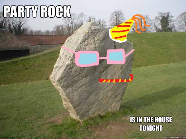 Party rock Is in the house tonight