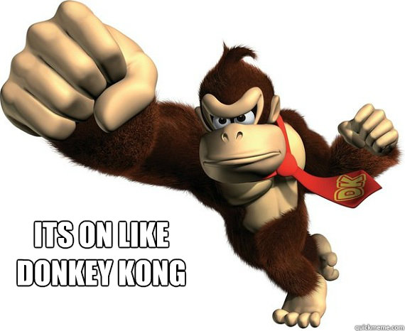 ITS ON LIKE DONKEY KONG  - ITS ON LIKE DONKEY KONG   ITS ON