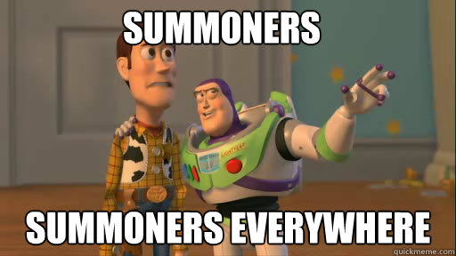 Summoners Summoners everywhere - Summoners Summoners everywhere  Everywhere