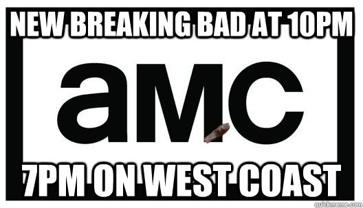 New breaking bad at 10pm 7pm on west coast