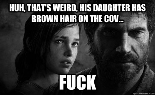 Huh, That's Weird, His Daughter has Brown Hair On The Cov... FUCK - Huh, That's Weird, His Daughter has Brown Hair On The Cov... FUCK  Misc