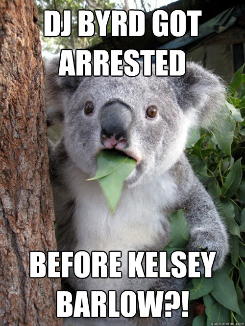 dj byrd got arrested before kelsey barlow?!