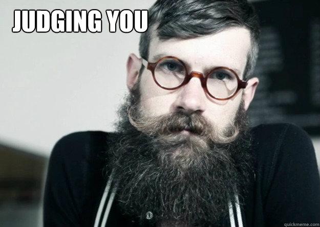 Judging You  hipster judging