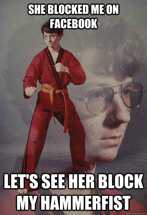 She blocked me on FaceBook let's see her block my hammerfist - She blocked me on FaceBook let's see her block my hammerfist  Karate Kyle