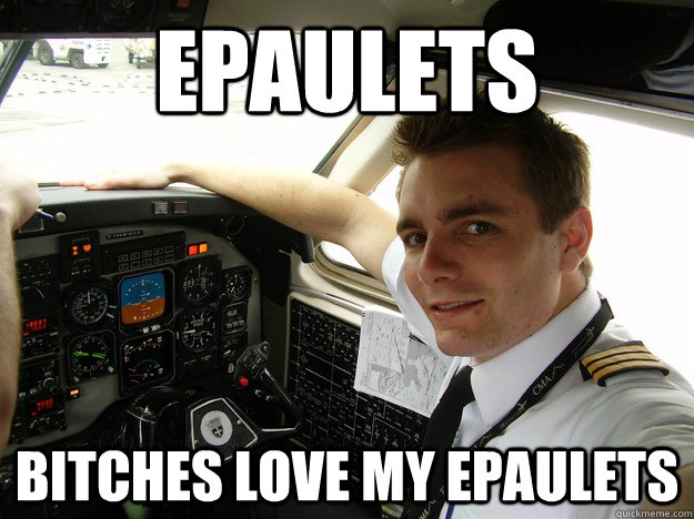 epaulets bitches love my epaulets