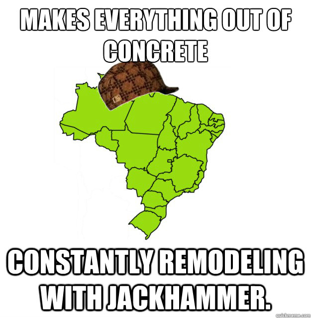 Makes everything out of concrete  Constantly remodeling with Jackhammer. - Makes everything out of concrete  Constantly remodeling with Jackhammer.  Misc
