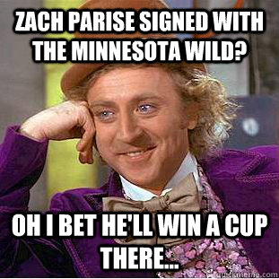 915fce7e9d761fce0bf9e40a70714c2c85ccfaa3c83212cfb11464e8f4512235 zach parise signed with the minnesota wild? oh i bet he'll win a cup