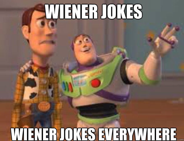 Wiener Jokes Wiener Jokes EVERYWHERE