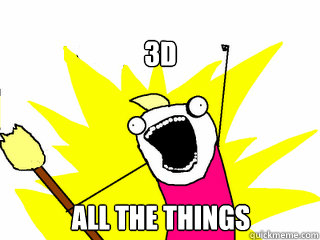 3D ALL THE THINGS - 3D ALL THE THINGS  All The Things
