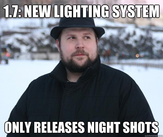 1.7: New lighting system Only releases night shots  Advice Notch