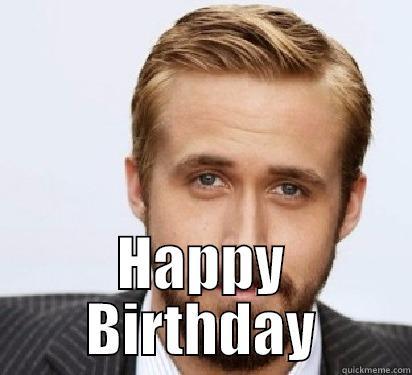 HAPPY BIRTHDAY Good Guy Ryan Gosling